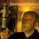 Bernard Oudoul - Va Loin 2014